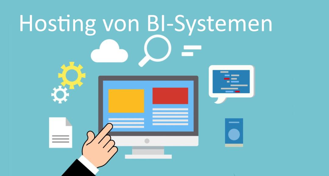 BI-Hosting mit wichtigen Features für BI-Systeme