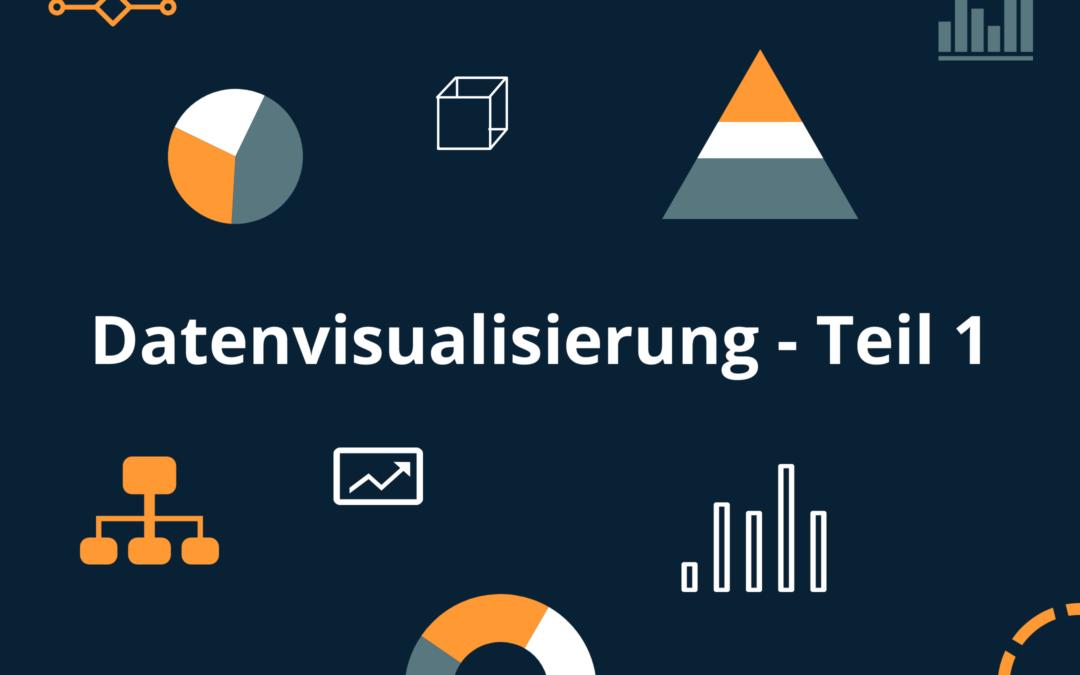 Datenvisualisierung: Wie Sie Ihr Berichtswesen verbessern–Teil 1